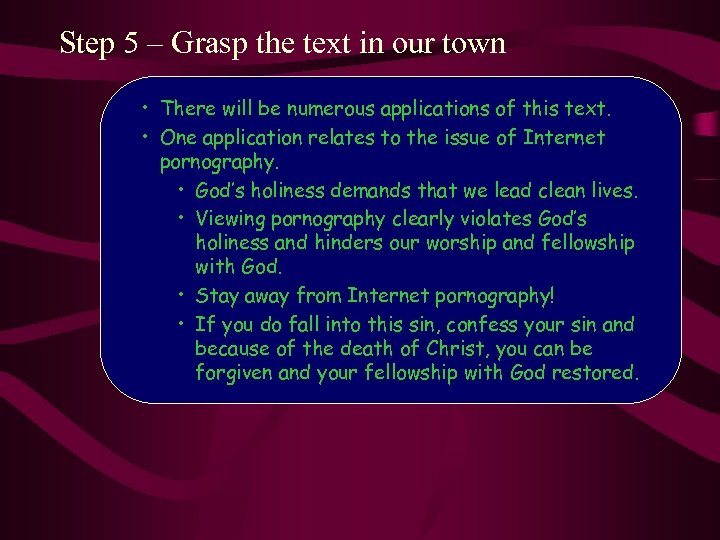 Step 5 – Grasp the text in our town • There will be numerous