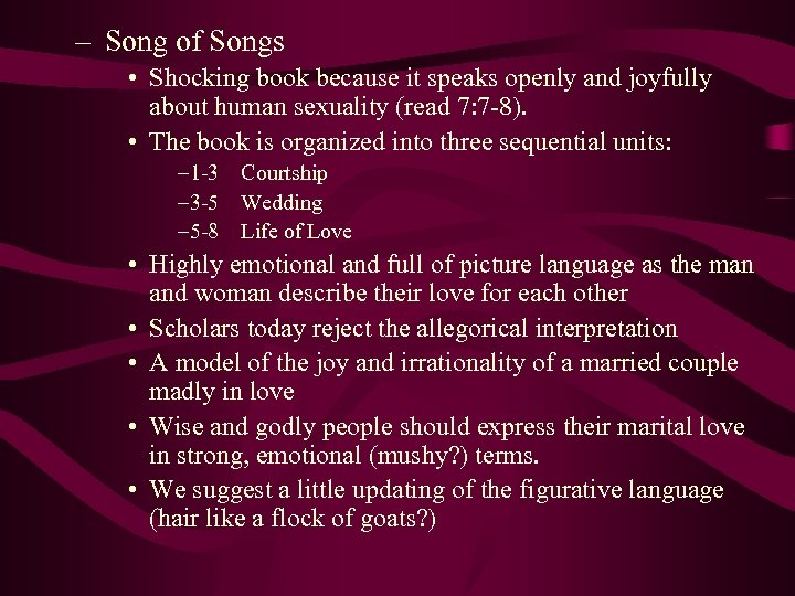 – Song of Songs • Shocking book because it speaks openly and joyfully about