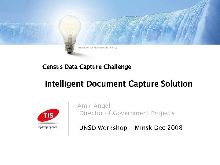 Census Data Capture Challenge Intelligent Document Capture Solution Amir Angel Director of Government Projects