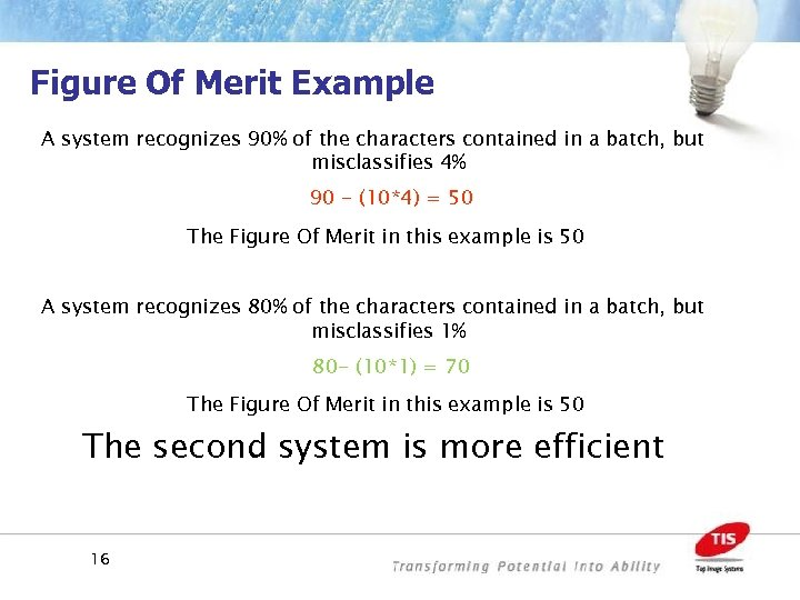 Figure Of Merit Example A system recognizes 90% of the characters contained in a