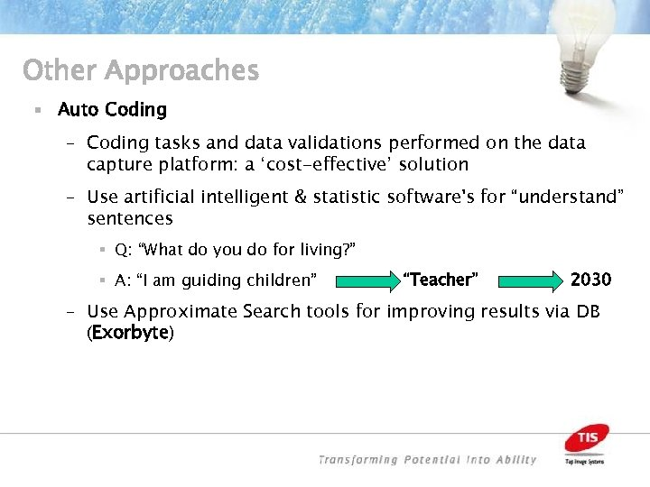 Other Approaches § Auto Coding – Coding tasks and data validations performed on the