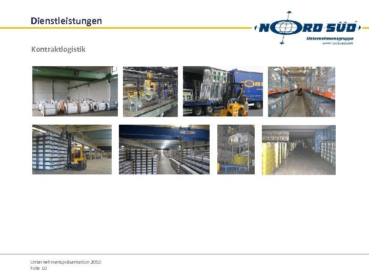 Dienstleistungen Kontraktlogistik Unternehmenspräsentation 2010 Folie 10