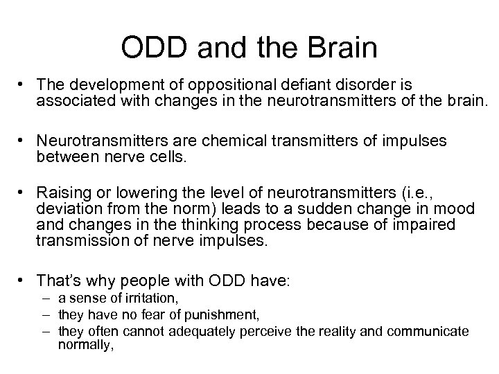 ODD and the Brain • The development of oppositional defiant disorder is associated with