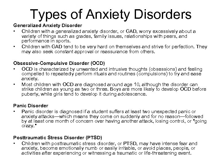 Types of Anxiety Disorders Generalized Anxiety Disorder • Children with a generalized anxiety disorder,