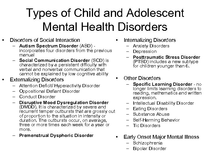 Types of Child and Adolescent Mental Health Disorders • Disorders of Social Interaction –
