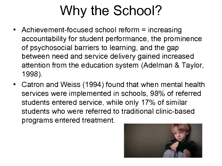 Why the School? • Achievement-focused school reform = increasing accountability for student performance, the