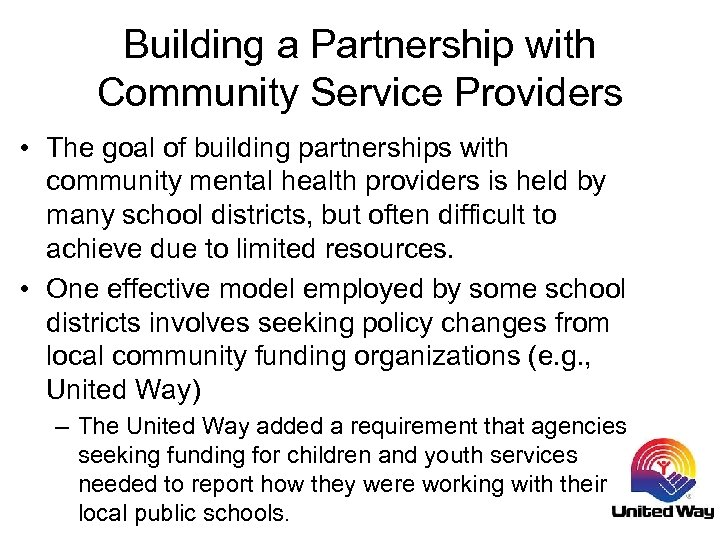 Building a Partnership with Community Service Providers • The goal of building partnerships with
