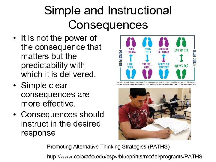 Simple and Instructional Consequences • It is not the power of the consequence that