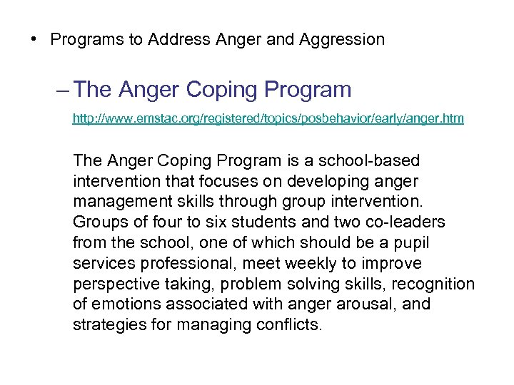 • Programs to Address Anger and Aggression – The Anger Coping Program http: