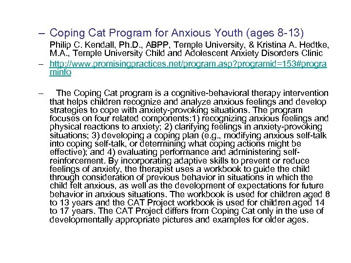 – Coping Cat Program for Anxious Youth (ages 8 -13) Philip C. Kendall, Ph.
