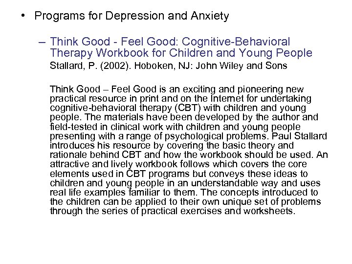 • Programs for Depression and Anxiety – Think Good - Feel Good: Cognitive-Behavioral