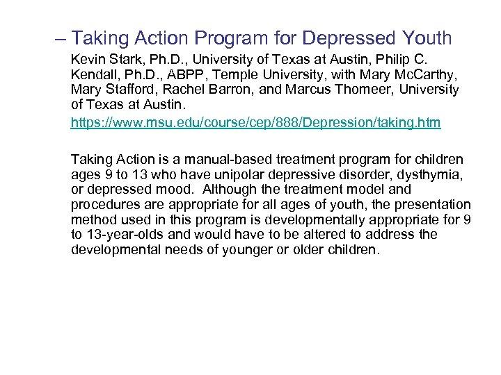 – Taking Action Program for Depressed Youth Kevin Stark, Ph. D. , University of