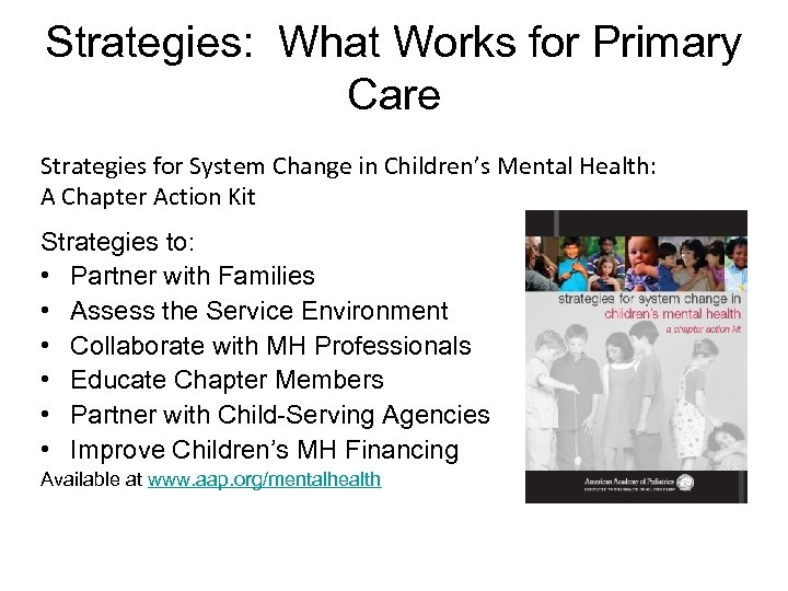 Strategies: What Works for Primary Care Strategies for System Change in Children's Mental Health: