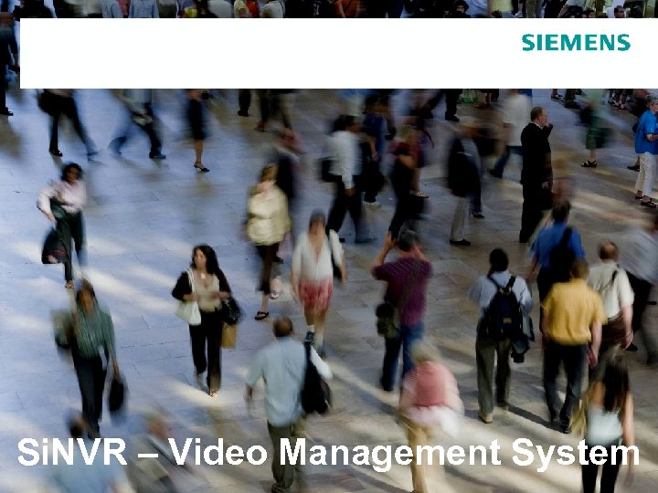Si. NVR – Video Management System