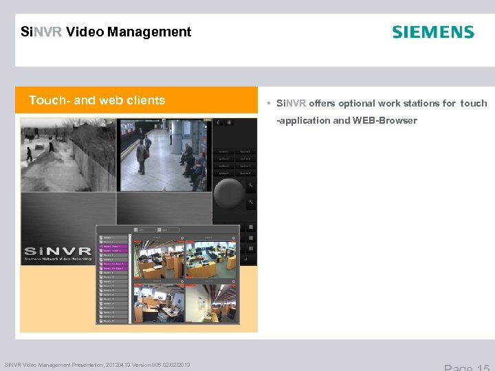 Si. NVR Video Management Touch- and web clients § Si. NVR offers optional work