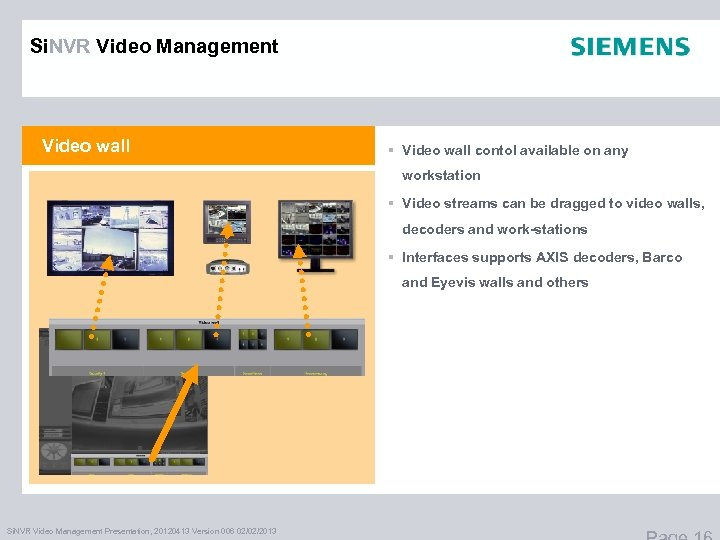 Si. NVR Video Management Video wall § Video wall contol available on any workstation