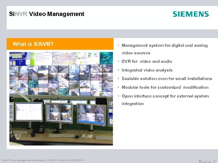 Si. NVR Video Management What is Si. NVR? § Management system for digital und