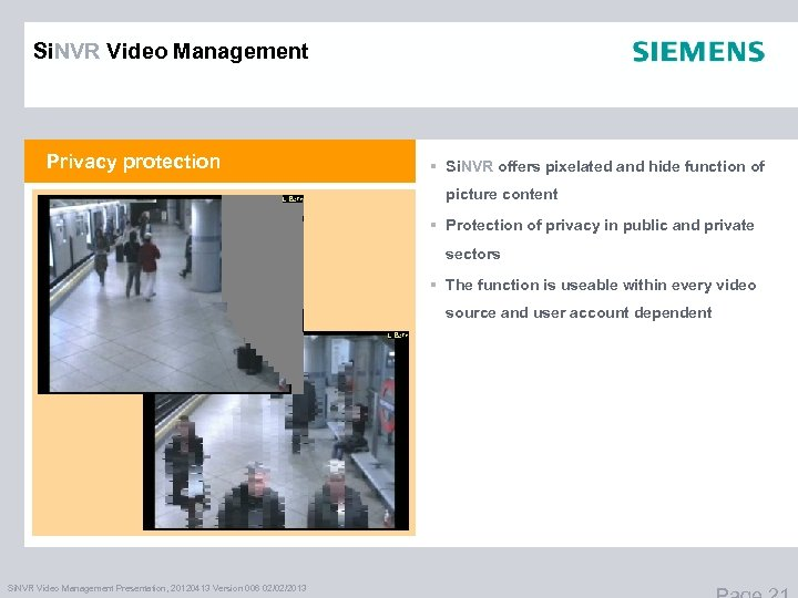 Si. NVR Video Management Privacy protection § Si. NVR offers pixelated and hide function