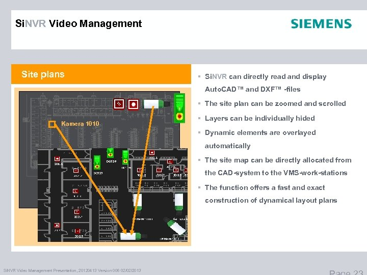 Si. NVR Video Management Site plans § Si. NVR can directly read and display