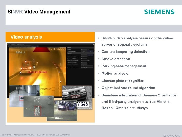 Si. NVR Video Management Video analysis § Si. NVR video analysis occurs on the