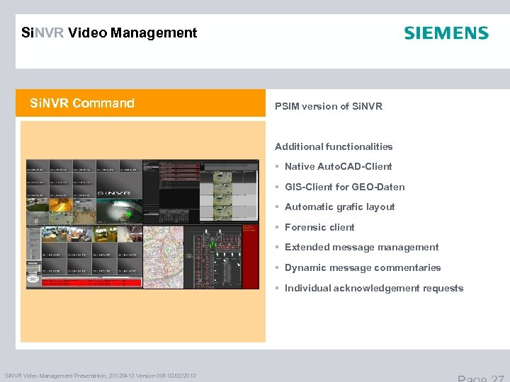 Si. NVR Video Management Si. NVR Command PSIM version of Si. NVR Additional functionalities