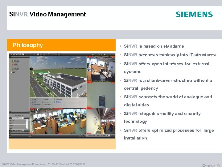 Si. NVR Video Management Philosophy § Si. NVR is based on standards § Si.