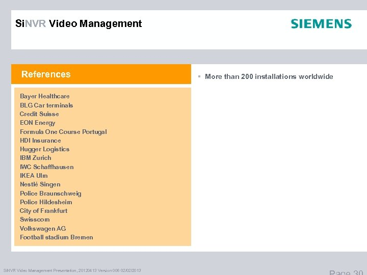 Si. NVR Video Management References Bayer Healthcare BLG Car terminals Credit Suisse EON Energy