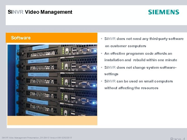 Si. NVR Video Management Software § Si. NVR does not need any third-party software