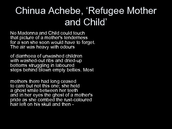 Chinua Achebe, 'Refugee Mother and Child' No Madonna and Child could touch that picture