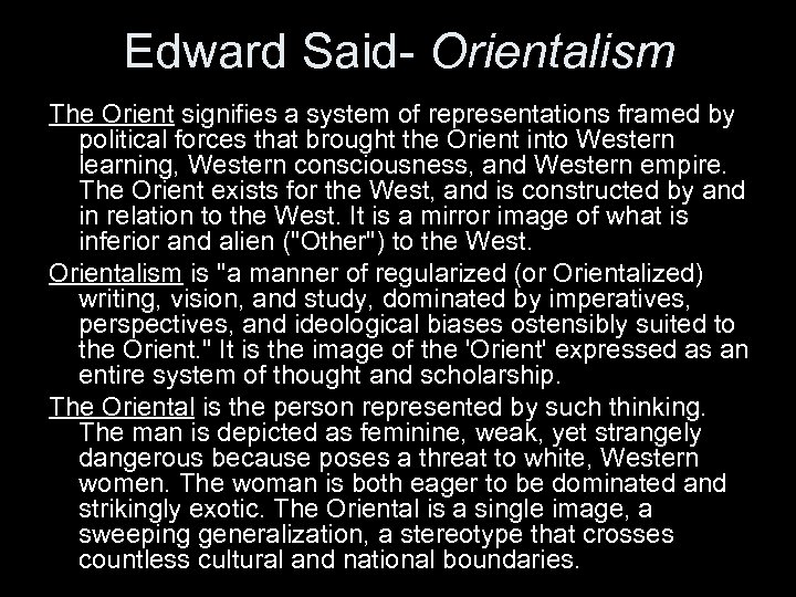 Edward Said- Orientalism The Orient signifies a system of representations framed by political forces