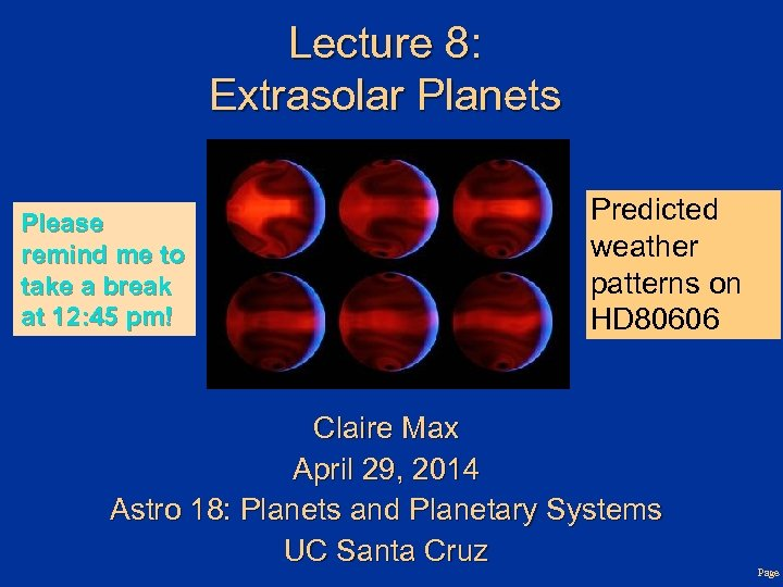 Lecture 8: Extrasolar Planets Please remind me to take a break at 12: 45