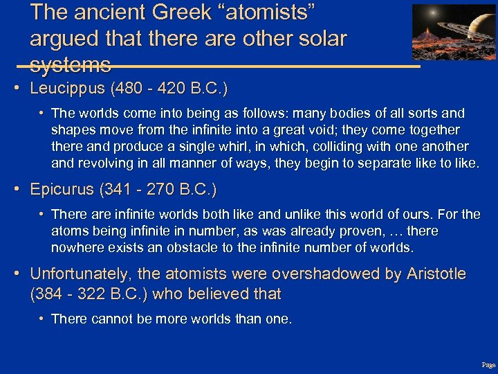 """The ancient Greek """"atomists"""" argued that there are other solar systems • Leucippus (480"""