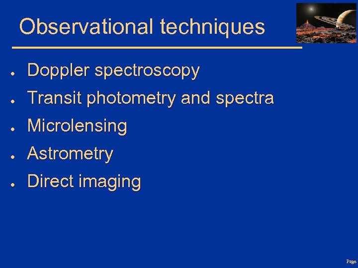 Observational techniques ● Doppler spectroscopy ● Transit photometry and spectra ● Microlensing ● Astrometry