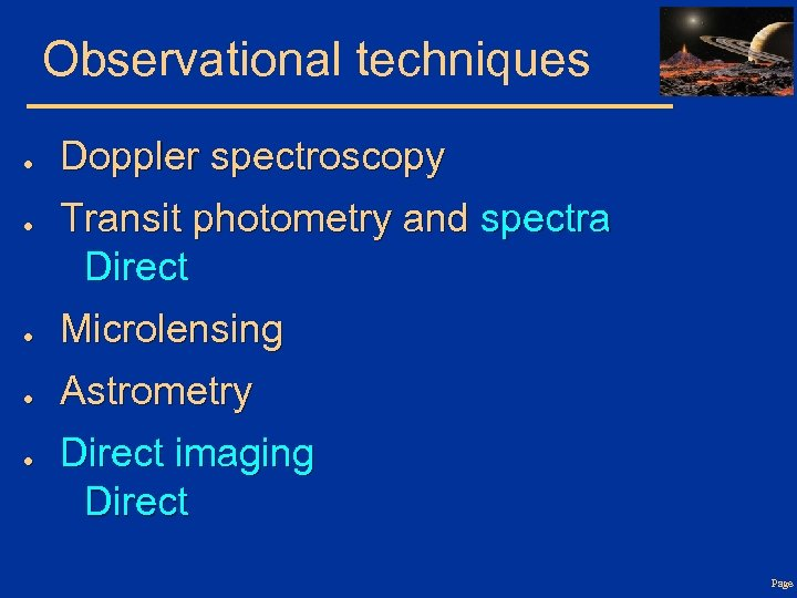 Observational techniques ● ● Doppler spectroscopy Transit photometry and spectra Direct ● Microlensing ●