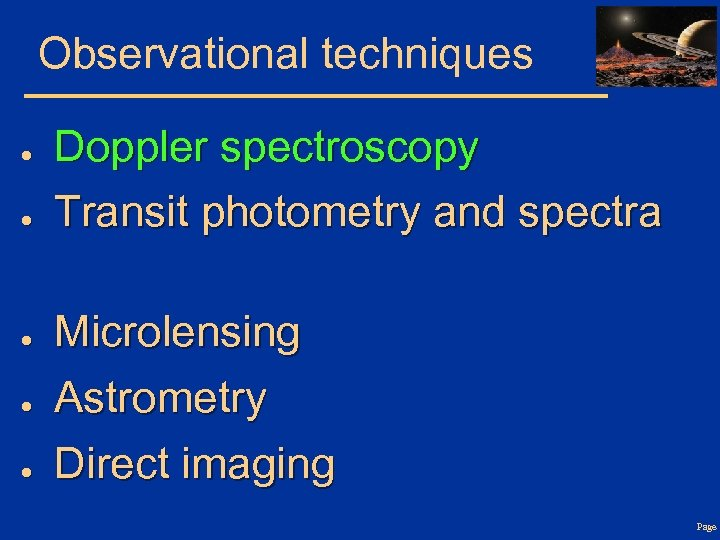Observational techniques ● ● ● Doppler spectroscopy Transit photometry and spectra Microlensing Astrometry Direct