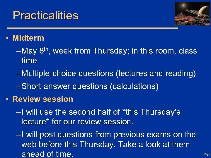 Practicalities • Midterm – May 8 th, week from Thursday; in this room, class