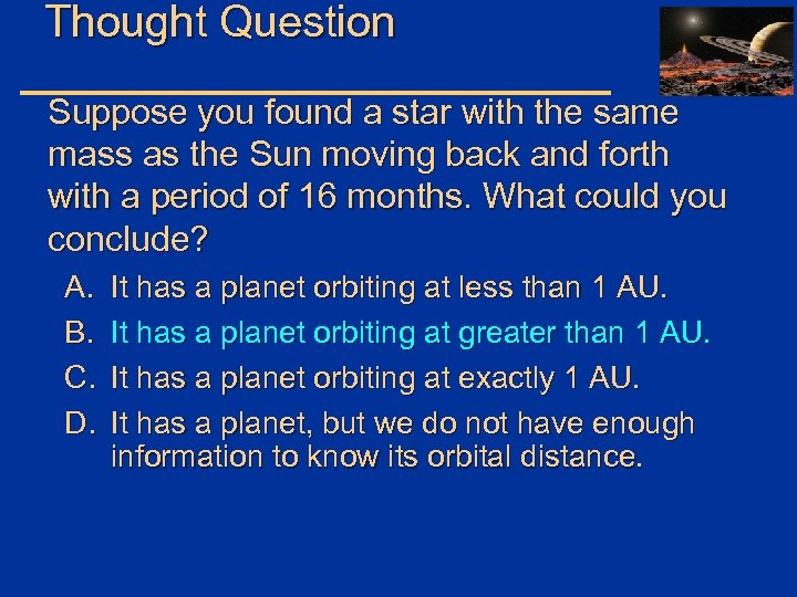 Thought Question Suppose you found a star with the same mass as the Sun