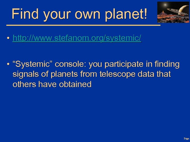 """Find your own planet! • http: //www. stefanom. org/systemic/ • """"Systemic"""" console: you participate"""