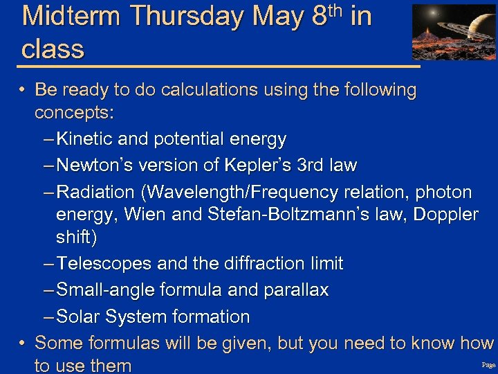 Midterm Thursday May 8 th in class • Be ready to do calculations using