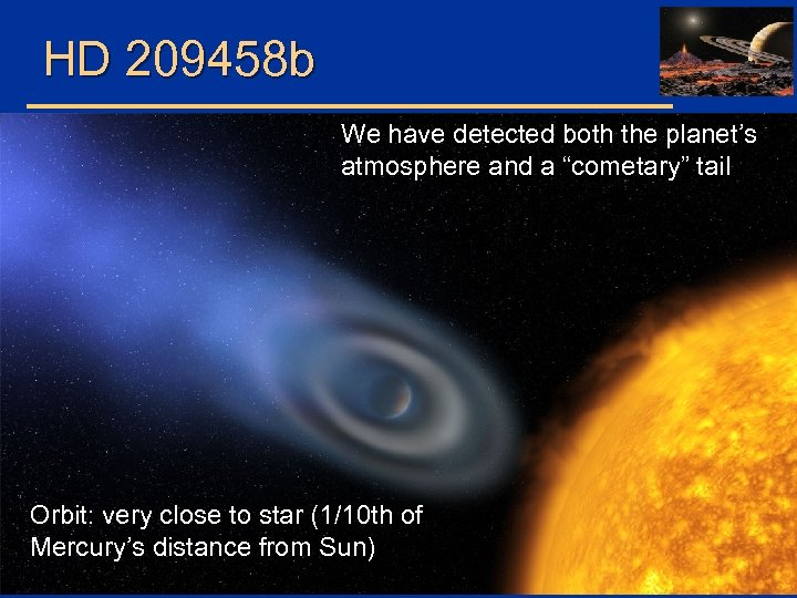 """HD 209458 b We have detected both the planet's atmosphere and a """"cometary"""" tail"""