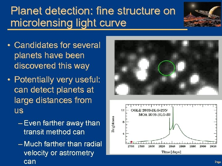 Planet detection: fine structure on microlensing light curve • Candidates for several planets have