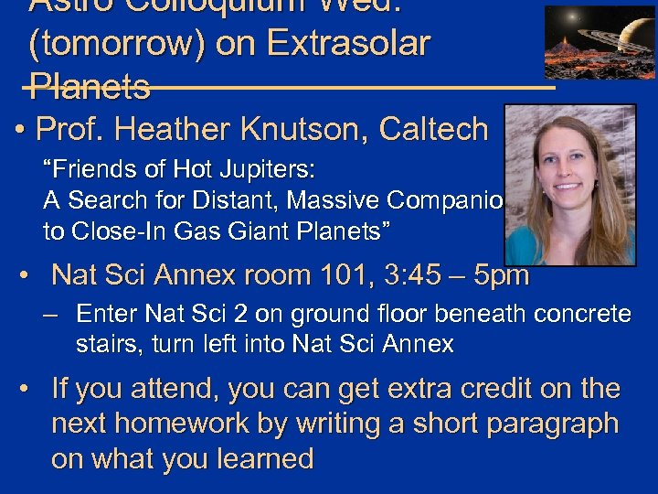 """Astro Colloquium Wed. (tomorrow) on Extrasolar Planets • Prof. Heather Knutson, Caltech """"Friends of"""