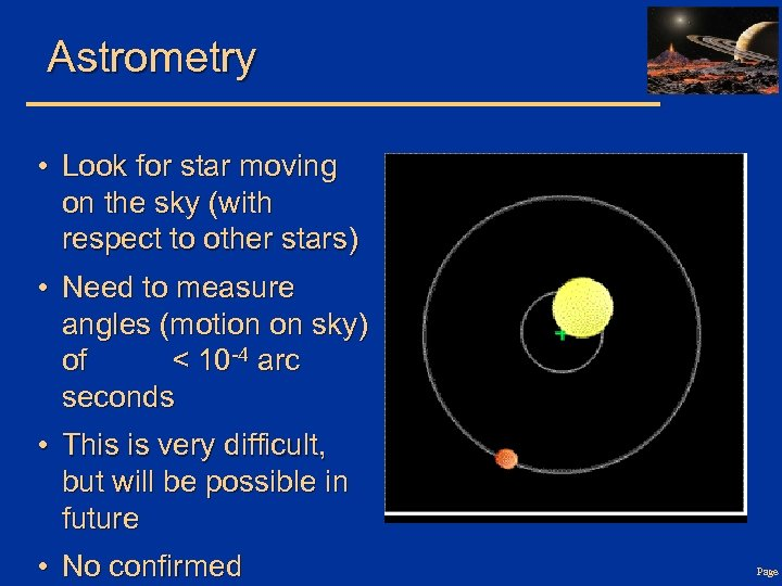 Astrometry • Look for star moving on the sky (with respect to other stars)