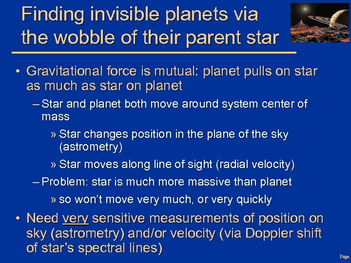 Finding invisible planets via the wobble of their parent star • Gravitational force is