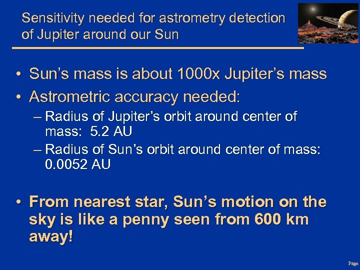 Sensitivity needed for astrometry detection of Jupiter around our Sun • Sun's mass is
