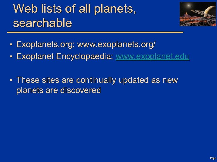 Web lists of all planets, searchable • Exoplanets. org: www. exoplanets. org/ • Exoplanet