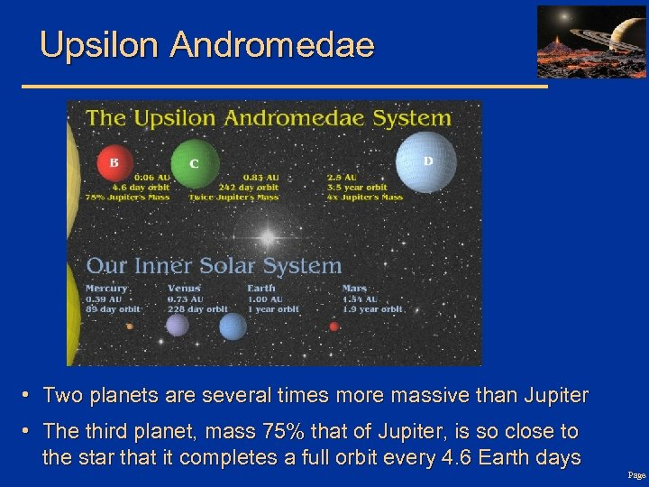 Upsilon Andromedae • Two planets are several times more massive than Jupiter • The