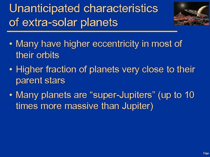 Unanticipated characteristics of extra-solar planets • Many have higher eccentricity in most of their