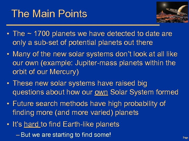 The Main Points • The ~ 1700 planets we have detected to date are