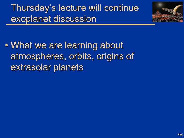 Thursday's lecture will continue exoplanet discussion • What we are learning about atmospheres, orbits,